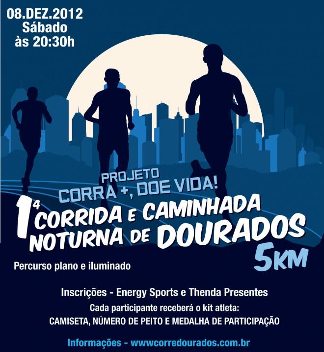 1ª Corrida e Caminhada Noturna de Dourados – 08 de Dezembro de 2012